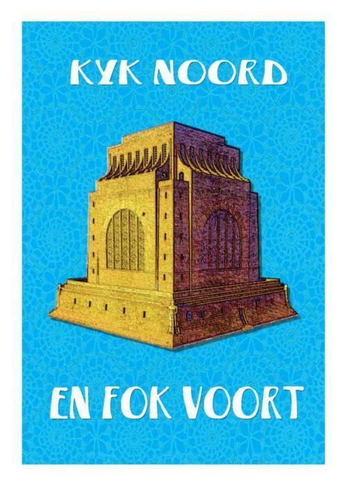 Kyk Noord en Fok Voort Poster